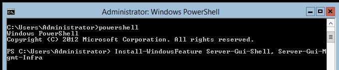 Windows Server 2012 - Turn on GUI - Install WindowsFeature