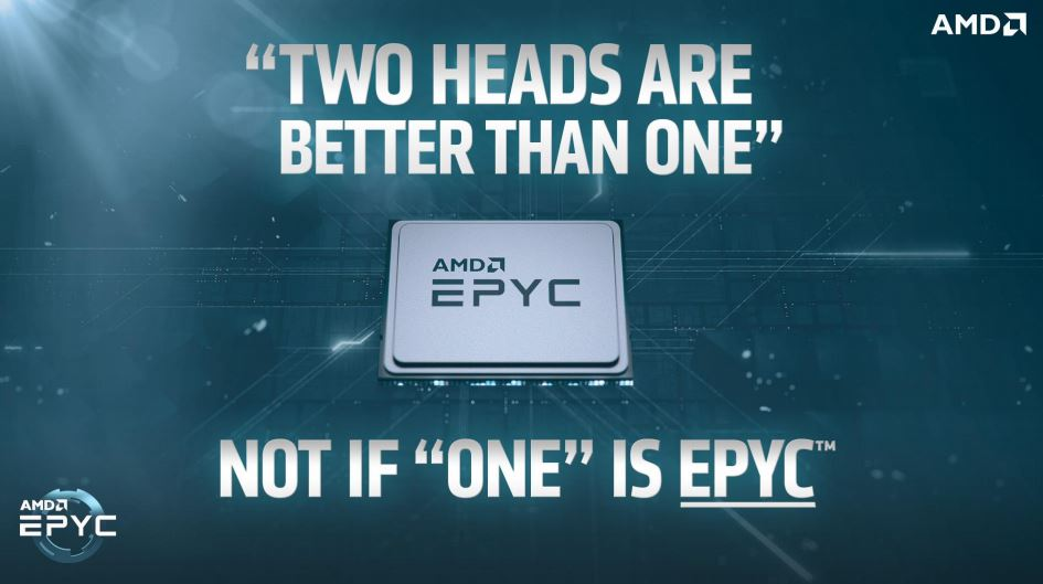 AMD This Is EPYC Two Heads Are Better Than One